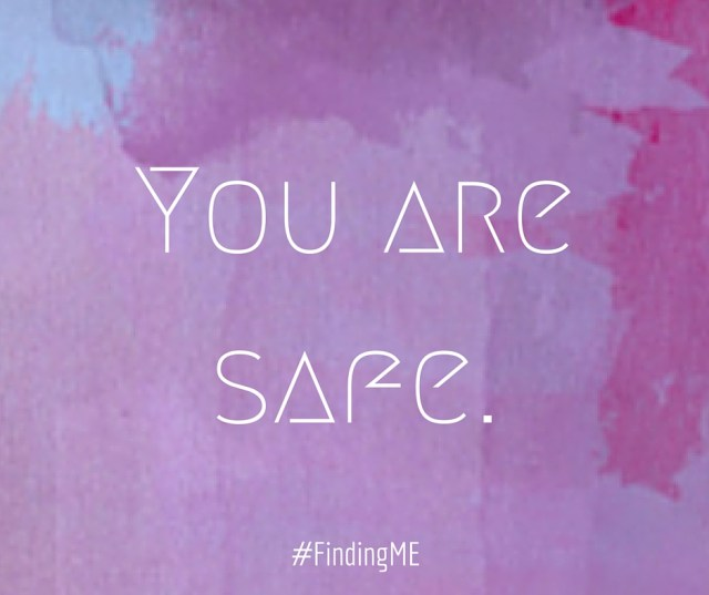 you are safe