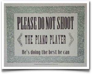 No dispares al pianista