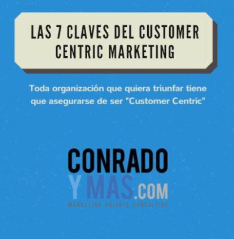 Las 7 Claves Del Customer Centric Marketing