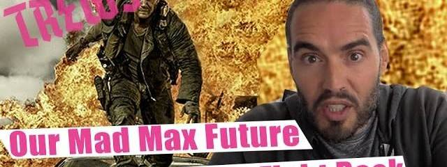 "Russell Brand: Are We Headed for an Apocalyptic ""Mad Max"" Future?"