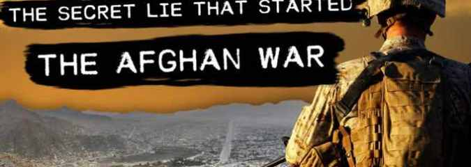 BOMBSHELL Documents Expose The Secret Lie That Started the Afghan War