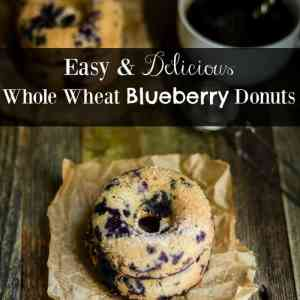 Easy & Delicious Whole Wheat Blueberry Donuts