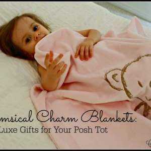 Whimsical Charm Blankets: Luxe Gifts for Your Posh Tot