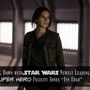 "Sitting Down with Star Wars Newest Leading Super Hero Felicity Jones ""Jyn Erso"""