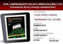 CFDI CBB CFD 2013 2014 Comprobantes Fiscales Impresos CFDI, CBB y CFD   Tratamiento Fiscal y manejo Administrativo