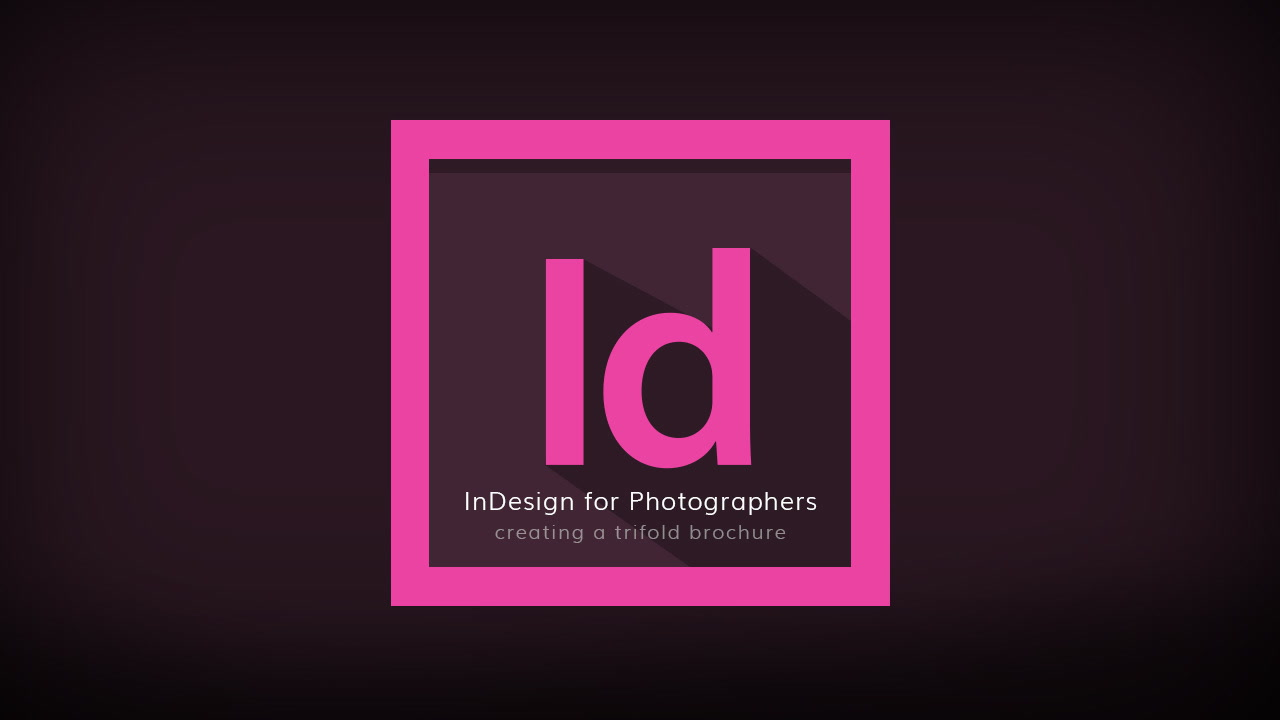 Adobe InDesign for Photographers  Creating a Trifold Brochure     KelbyOne Introduction