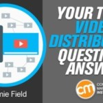 Your Top 3 Video Distribution Questions Answered