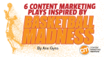 content-marketing-basketball-madness