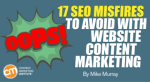 oops-seo-misfires-avoid-website-content-marketing