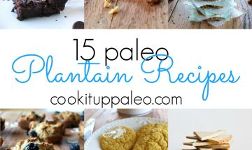 15 Paleo Plantain Recipes | Cook It Up Paleo