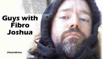 Guys with Fibro - Joshua Hutchinson