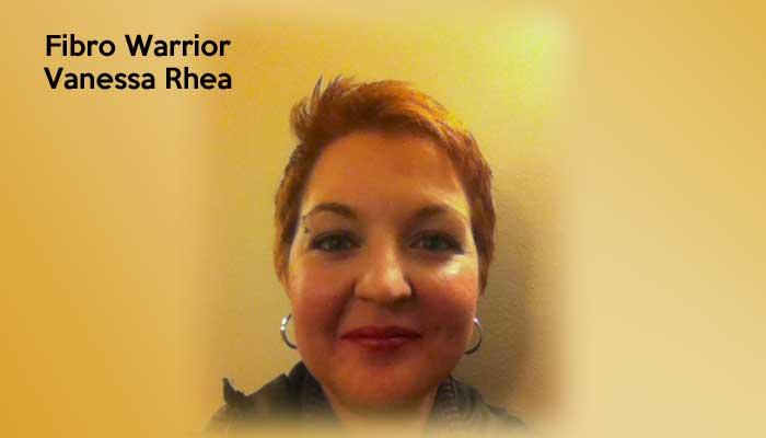 Fibro Warrior – Vanessa Rhea