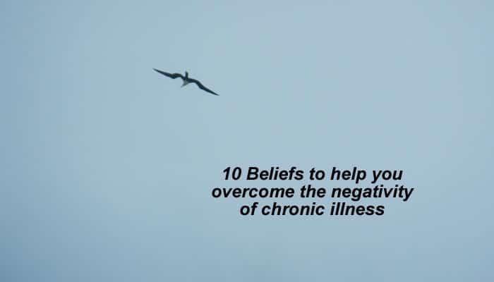 10 beliefs to help you overcome negativity