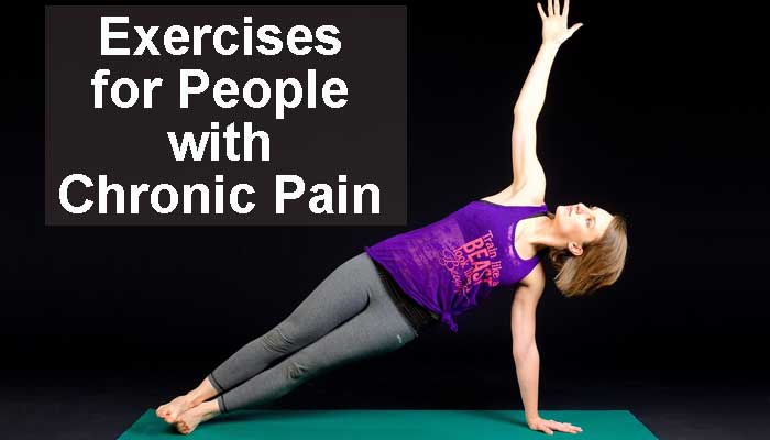 Great Exercises for People Who Have Chronic Pain