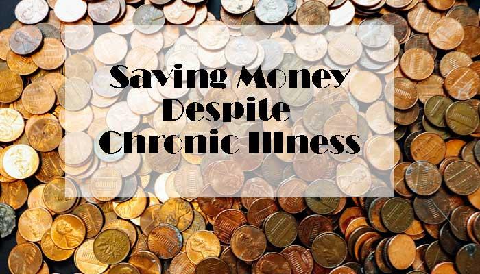 Saving Money with Chronic Illness