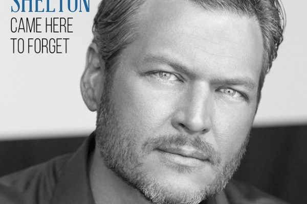 "Ecouter ""Came Here To Forget"" de Blake Shelton"