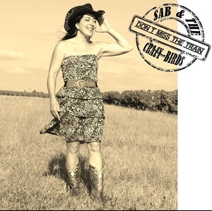 Sab & The Crazy Birds - Don't Miss the Train
