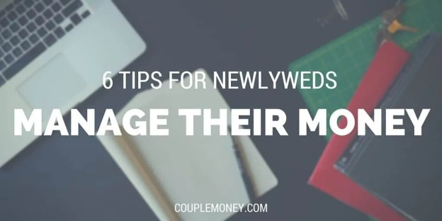 6 Tips for Newlyweds to Manage Their Money