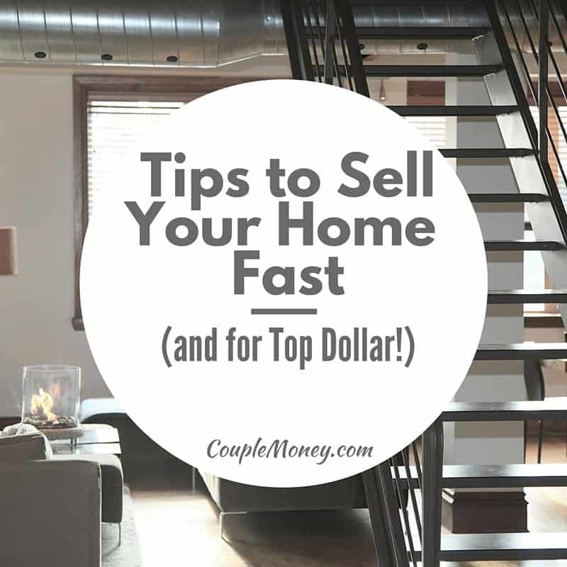 Tips to sell your home fast for How to sell your house for top dollar