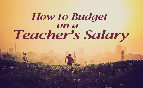 How to Budget on a Teacher's Salary