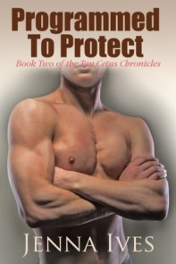 Programmed to Protect by Jenna Ives