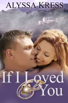 If I Loved You by Alyssa Kress