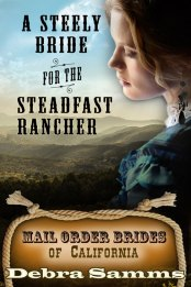 A Steely Bride for the Steadfast Rancher by Debra Samms