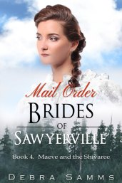 Mail Order Brides of Sawyerville Book 4 by Debra Samms