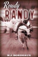 Rowdy Randy by M.J. Bordeaux