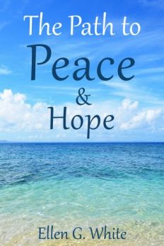 The Path to Peace and Hope by Ellen G. White