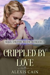 Crippled By Love by Alexis Cain