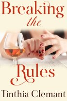 Breaking The Rules by Tinthia Clemant