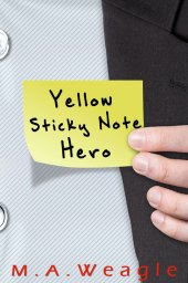 Sticky Note Hero by M.A. Weagle