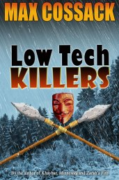 Low Tech Killers by Max Cossack