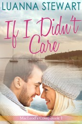 If I Didn't Care by Luanna Stewart