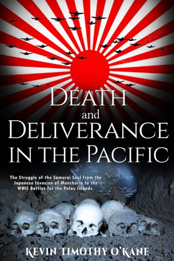 Death and Deliverance in the Pacific by Kevin Timothy O'Kane
