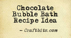 Chocolate Bubble Bath Recipe