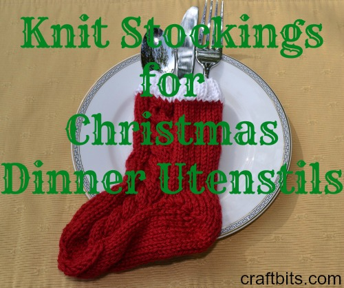 Knit stockings for your utensil for Christmas dinner.