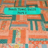 Beach Towel Quilt Tutorial Part 2