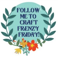 Craft Frenzy Friday #150
