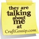 They are talking about me at CraftGossip.com!