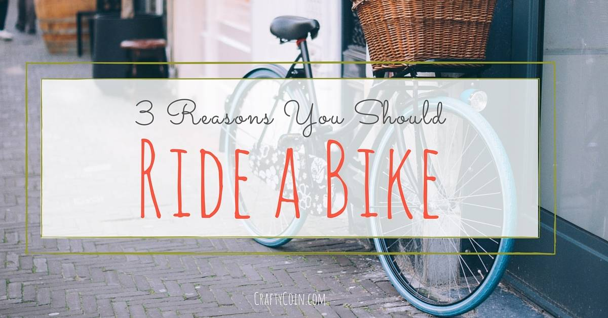 3 Reasons You Should Ride a Bike - Crafty Coin