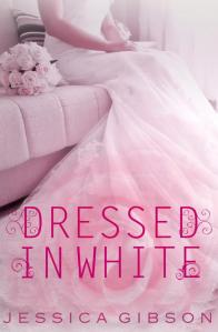 Cover Reveal: Dressed In White by Jessica Gibson