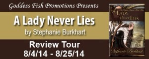 A Lady Never Lies by Stephanie Burkhart #bookreview #giveaway @goddessfish