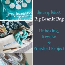 Big Beanie Bag by Jimmy Beans Wool unbagging, review and photos of the finished product using their yarn and provided pattern.