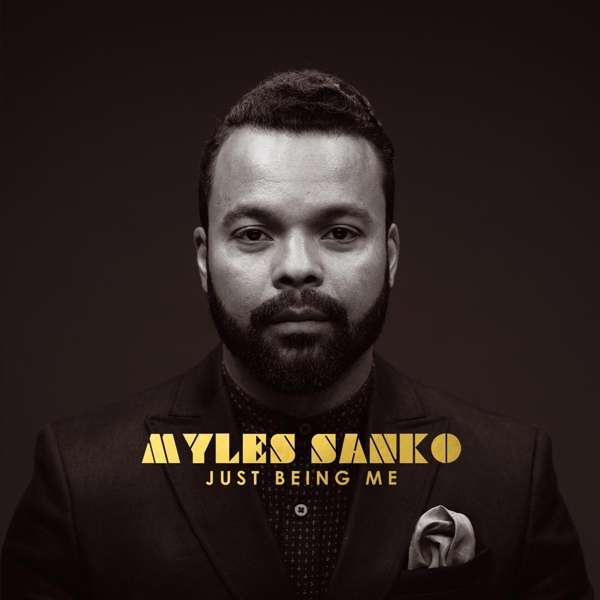 Myles Sanko - Just being me