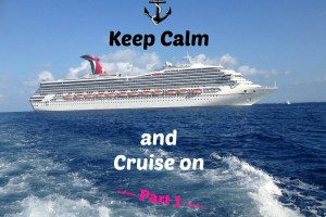 Keep calm cruise part 1