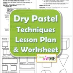 Dry Pastel Techniques Lesson Plan & Worksheet 2015