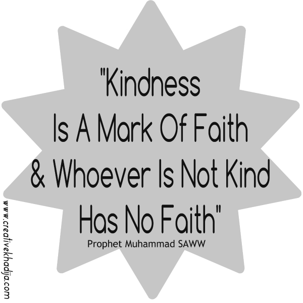 http://i1.wp.com/creativekhadija.com/wp-content/uploads/2016/05/hadees-mubarak-quotations-islamic-info-kindness.jpg?resize=600%2C600