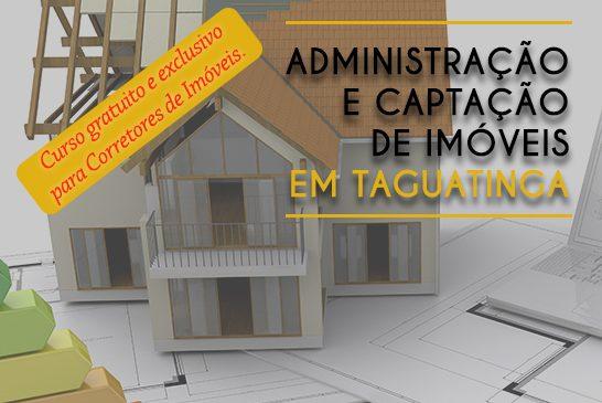 Cursos de Administração e Captação de Imóveis em Taguatinga